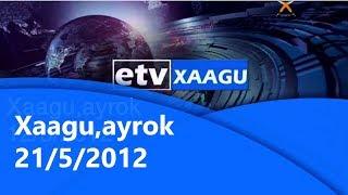 Xaagu,ayrok 21/5/2012 |etv
