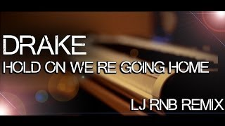 Drake - Hold on we're going home - LJ ( Rnb Remix ) Cover // French Singer