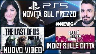 Ecco il COSTO di PS5 + TLOU 2 NUOVO VIDEO + GTA 6 le possibili CITTÀ #NEWS