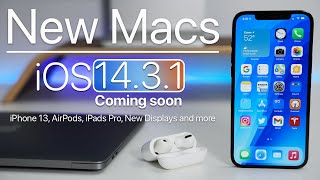 New Macs, iPhone 13 Fingerprint Scanner, iOS 14.3.1 soon and more