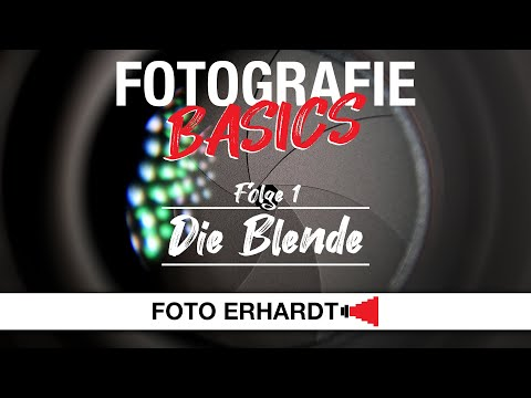 Fotografie Basics - Folge 1: Die Blende
