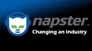 Napster - Changing An Industry