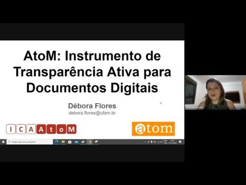 Minicurso: AtoM - Instrumento de Transparência Ativa para Documentos Digitais - Débora Flores