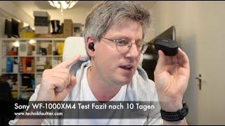 Sony WF-1000XM4 Test Fazit nach 10 Tagen