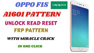 Oppo F1s A1601 Pattern Unlock|Oppo A1601 Pattern Read In Miracle Crack|Oppo  Reset Frp Via Miracle
