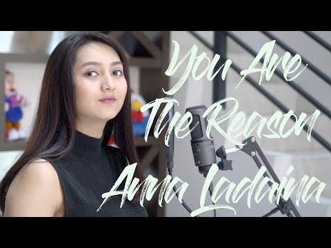CALUM SCOTT - YOU ARE THE REASON COVER BY ANNA LADAINA Ft RAHMAT FAUZI