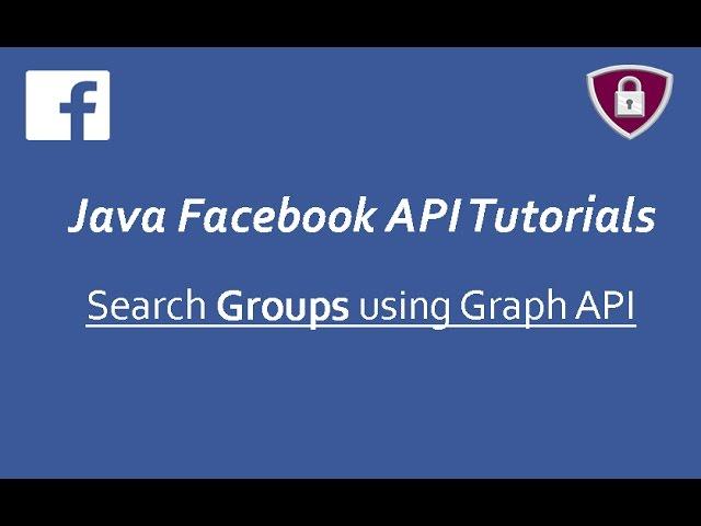 Facebook API Tutorials in Java # 16 | Search Groups using Graph API