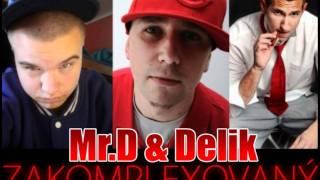 Mr.D a Delik- Zakomplexovaný prod.YanKiss