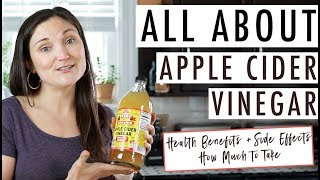 All About Apple Cider Vinegar | ACV Health Benefits, How Much to Drink, Side Effects & More