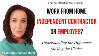 Work from Home - Independent Contractor or Employee?