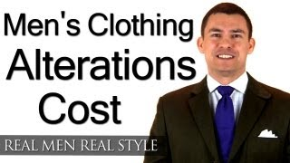 Mens Clothing Alterations Cost - What Should A Man Expect To Pay A Tailor - Seamstress Price Guide