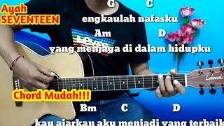 Kunci Gitar Seventeen Ayah - Tutorial Gitar Untuk Pemula By Darmawan Gitar