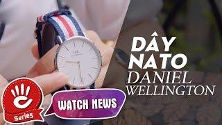 Dây đeo của thương hiệu đồng hồ Daniel Wellington có gì đặc biệt? | #WatchNew