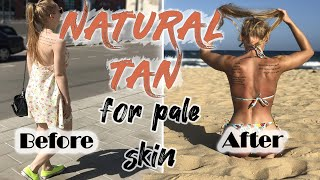 HOW TO TAN NATURALLY PALE SKIN: best natural tanning & how to achieve a natural tan that lasts