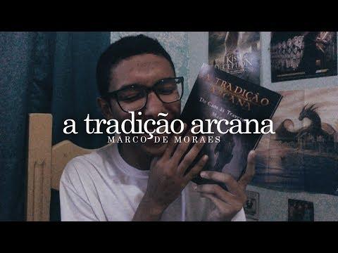 A Tradição Arcana, do Marco de Moraes | Um Bookaholic