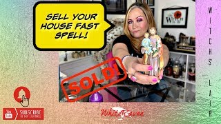 Sell your house fast spell!