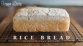 もちもち!グルテンフリーの米粉100%食パンの作り方:HowtomakeGluten-FreeRiceBread VeggieDishesbyPeacefulCuisine