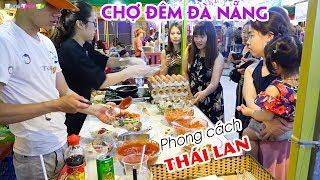 Chợ đêm Ẩm thực phong cách Thái Lan tại Đà Nẵng cực hot