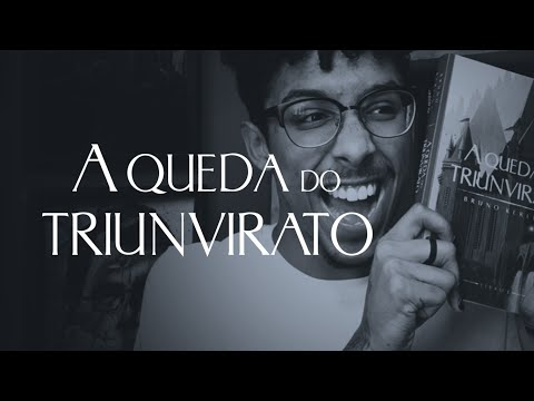 A queda do Triunvirato, do Bruno Kerling ? Um Bookaholic