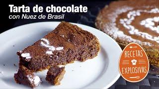 Tarta de chocolate con Nuez de Brasil - Fácil y rápida! Recetas Explosivas