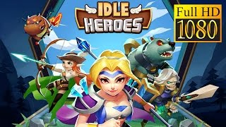 Idle Heroes Game Review 1080P Official Idle-Games Role Playing 2016
