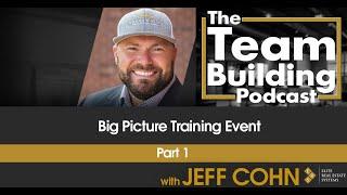 Big Picture Training Event Part 1 w/ Jeff Cohn