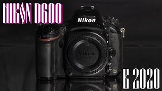 Nikon D600 в 2020 | Стоит ли покупать? | Опыт использования