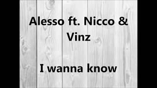 Alesso Ft. Nicco & Vinz - I Wanna Know (lyrics)