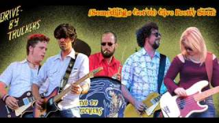 Drive-by Truckers - (Something's Got to) Give Pretty Soon