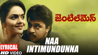 Naa Intimundunna Lyrical Video | Gentleman Songs | Arjun | Madhubala | A.R Rahman | Telugu Old Songs
