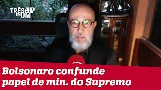 Josias de Souza: Bolsonaro flerta com um 'toma lá, dá cá' togado