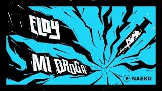 Mi Droga (Letra) - Eloy (Video)