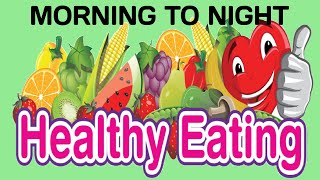 Healthy Diet Plan Morning to Night-सबके लिए [Without Exercise Lose/Gain Weight: During COVID-19]