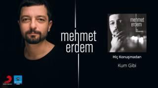 Mehmet Erdem   Kum Gibi   Official Audio Release©