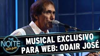 The Noite (130415)   Musical Exclusivo: Odair José