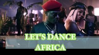 LETS DANCE AFRICA (NAIJA AFROBEATS)