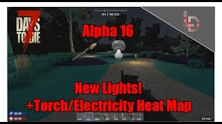 || 7 Days to Die || New Lights + Electricity Heat Map Tutorial!