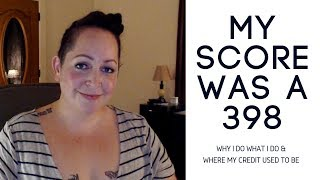 My Credit Score Was Less than 400! (Behind Why I do these Videos)