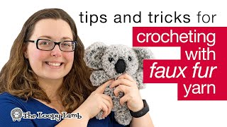 Crocheting With Faux Fur Yarn - Tips And Tricks