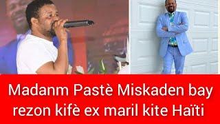 Madanm Pasteur Miskaden bay rezon kifè ex maril kouri kite Haïti,Pasteur a gen 11 pitit li ba bay si