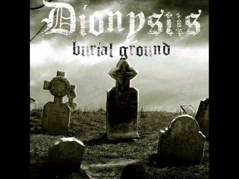 Dionysus - Burial Ground