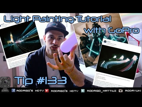 Tip #133: GoPro Light Painting Tutorial