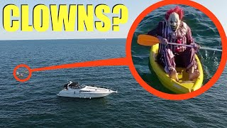 when you see these clowns in the water, do not let them get on your boat!! (RUN Away Fast!!)