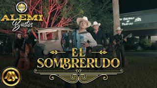 Alemi Bustos - El Sombrerudo (Video Musical)
