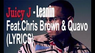 juicy j - Leaning Ft.chris brown & Quavo