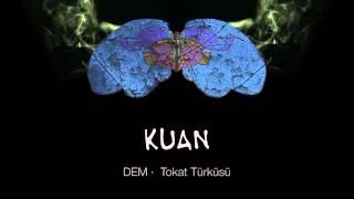 KUAN · Tokat Türküsü
