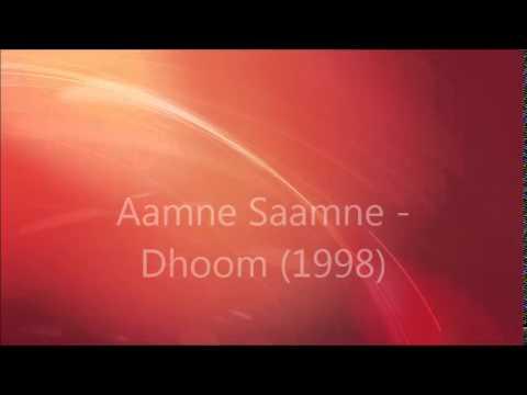 Aamne Saamne - Dhoom (1998)