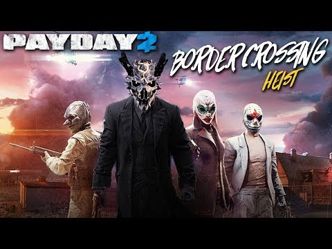 NEW! Border Crossing Heist - Solo Stealth (Payday 2)