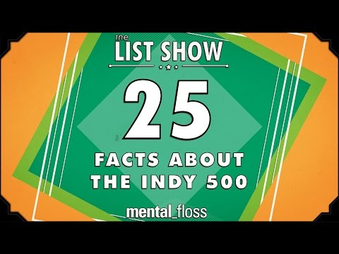 25 Facts About The Indy 500 - mental_floss List Show Ep. 420