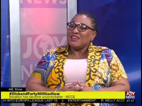 #DisbandPartyMilitiasNow - AM Talk on JoyNews (22-2-19)
